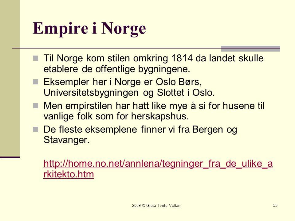 Empire i Norge Til Norge kom stilen omkring 1814 da landet skulle etablere de offentlige bygningene.