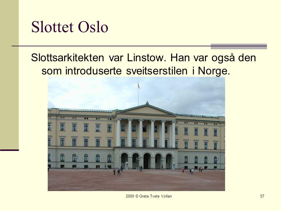 Slottet Oslo Slottsarkitekten var Linstow. Han var også den som introduserte sveitserstilen i Norge.
