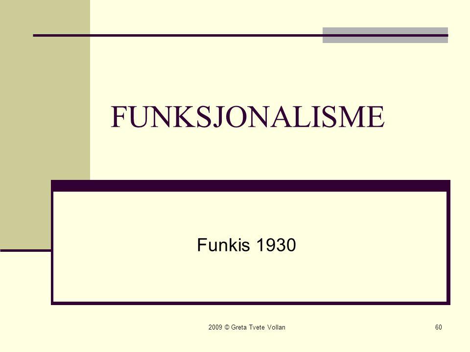 FUNKSJONALISME Funkis 1930 2009 © Greta Tvete Vollan