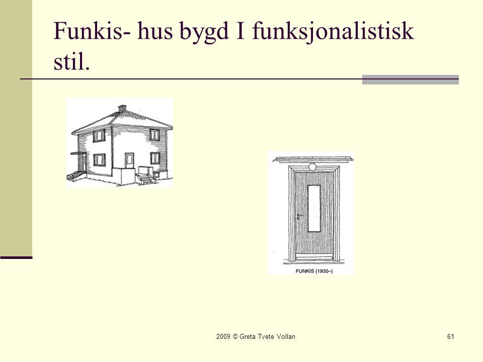 Funkis- hus bygd I funksjonalistisk stil.