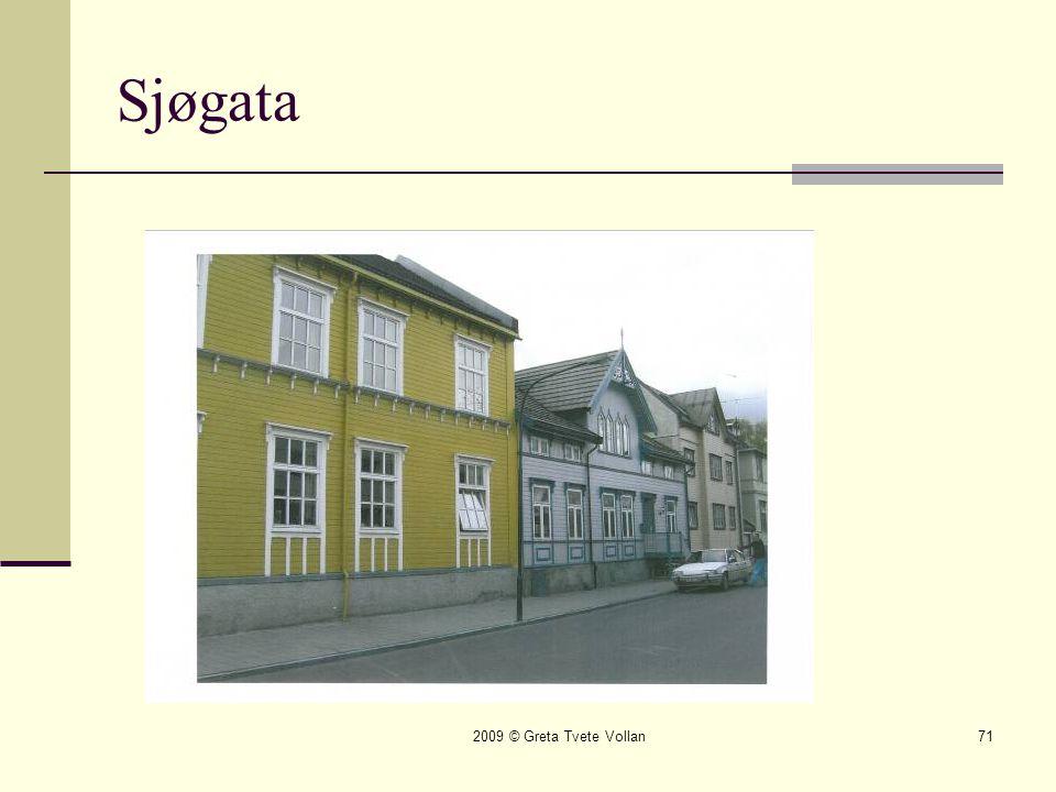 Sjøgata 2009 © Greta Tvete Vollan