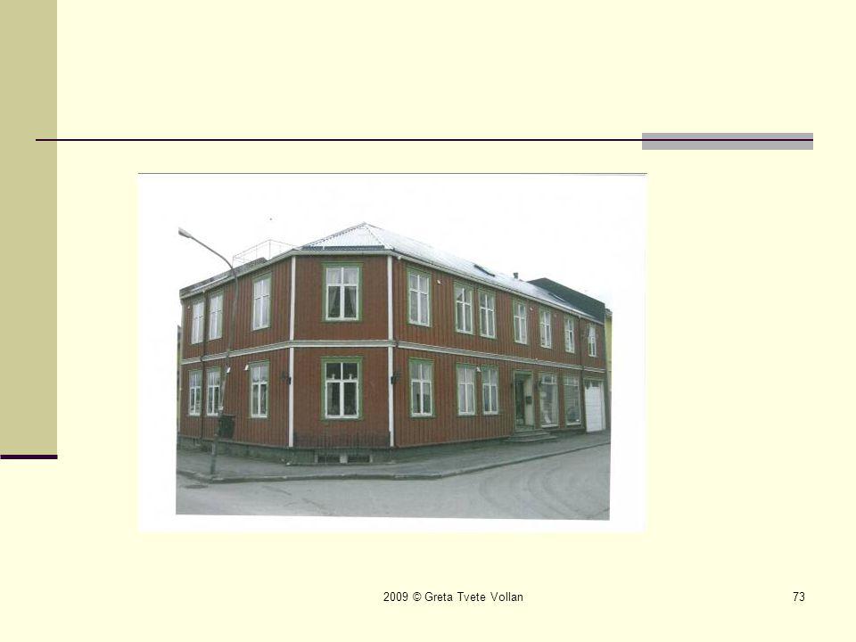 2009 © Greta Tvete Vollan