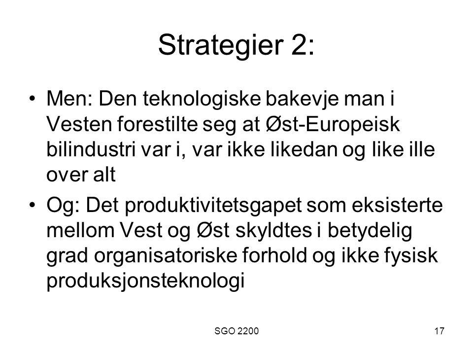 Strategier 2: Men: Den teknologiske bakevje man i Vesten forestilte seg at Øst-Europeisk bilindustri var i, var ikke likedan og like ille over alt.