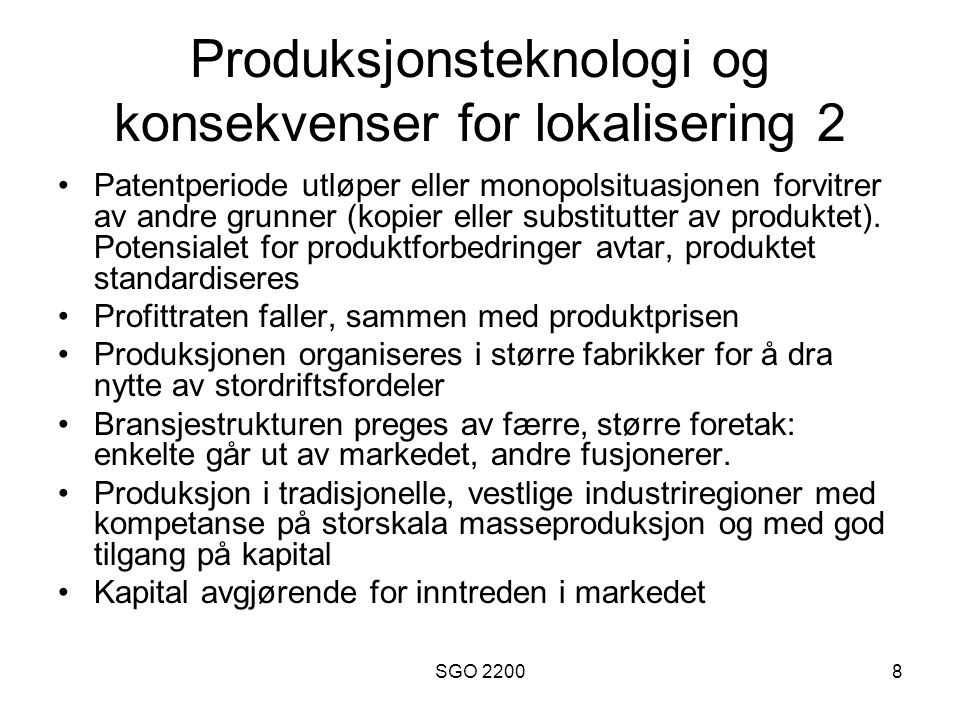 Produksjonsteknologi og konsekvenser for lokalisering 2