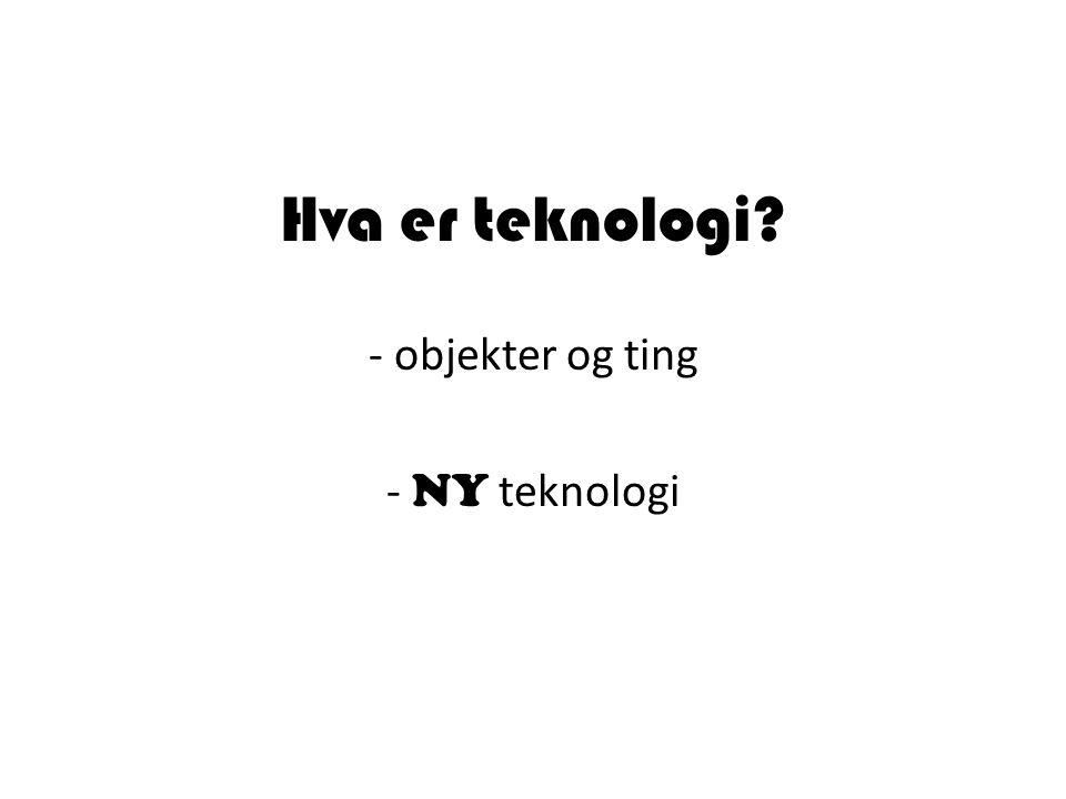 objekter og ting NY teknologi