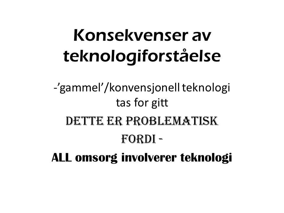 Konsekvenser av teknologiforståelse