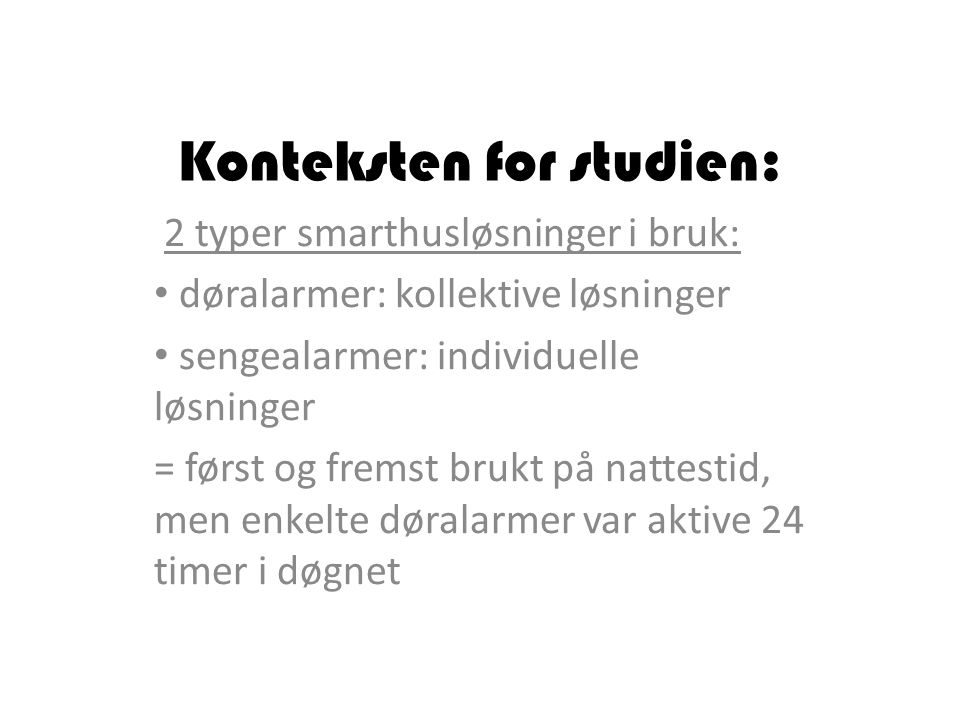 Konteksten for studien:
