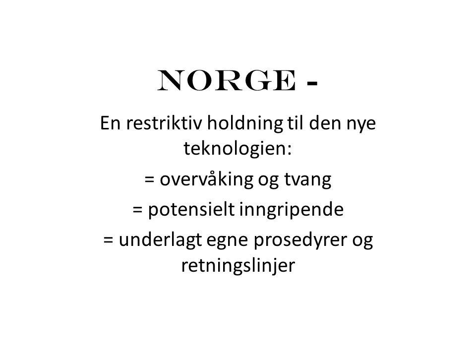 Norge - En restriktiv holdning til den nye teknologien: