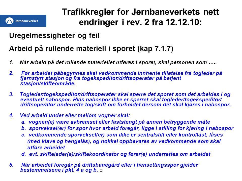 Trafikkregler for Jernbaneverkets nett endringer i rev. 2 fra 12. 12