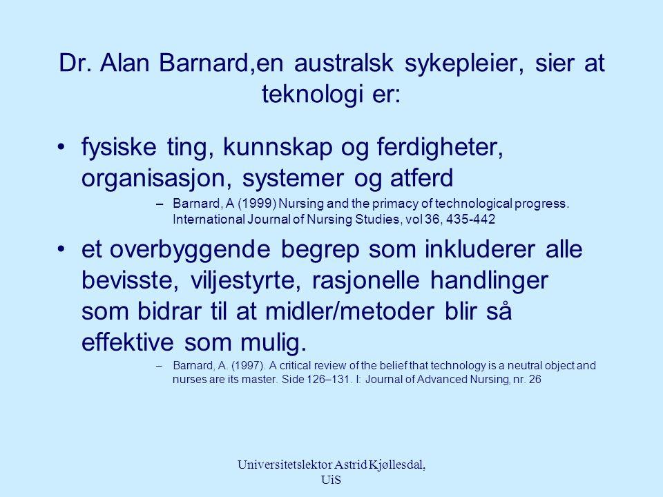 Dr. Alan Barnard,en australsk sykepleier, sier at teknologi er: