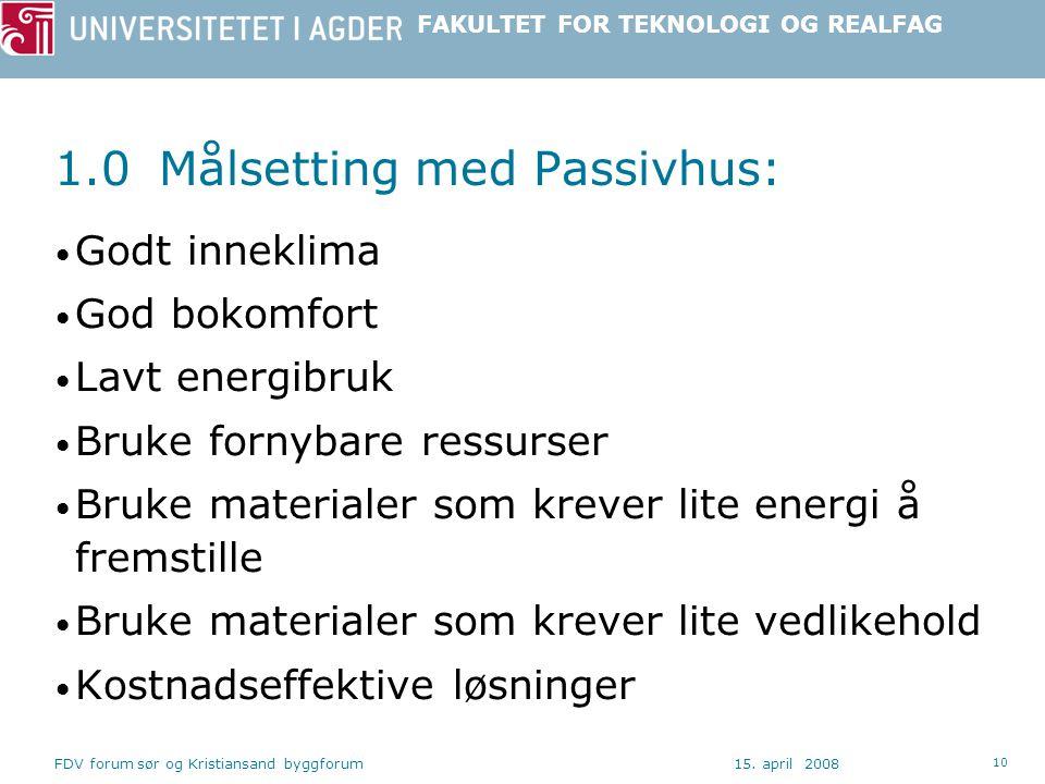 1.0 Målsetting med Passivhus: