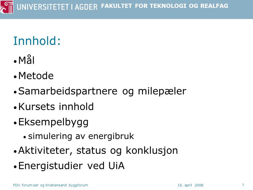 Innhold: Mål Metode Samarbeidspartnere og milepæler Kursets innhold
