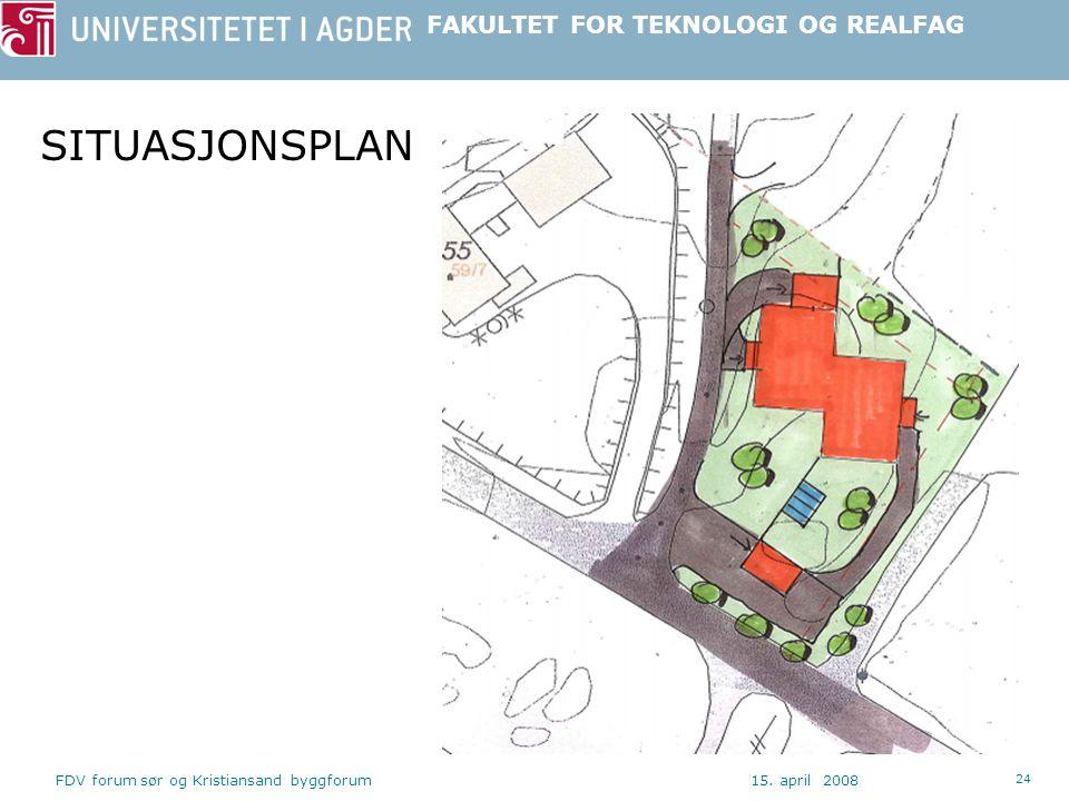 SITUASJONSPLAN FDV forum sør og Kristiansand byggforum 15. april 2008