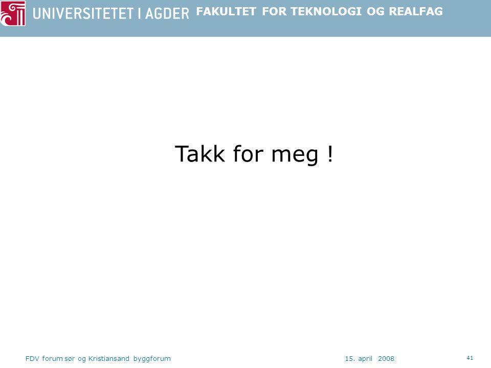 Takk for meg ! FDV forum sør og Kristiansand byggforum 15. april 2008