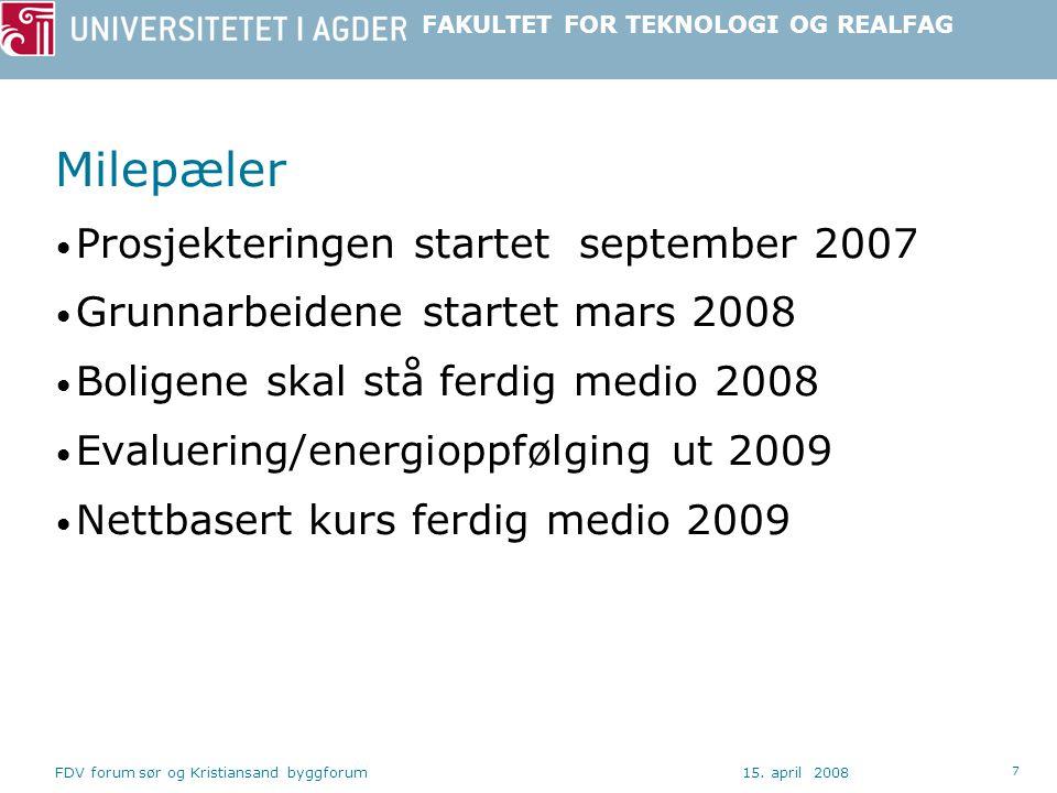 Milepæler Prosjekteringen startet september 2007