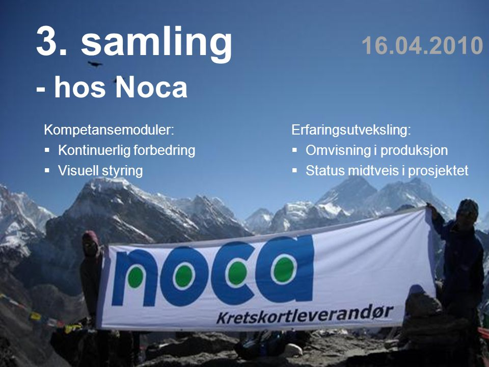 3. samling - hos Noca 16.04.2010 Kompetansemoduler: