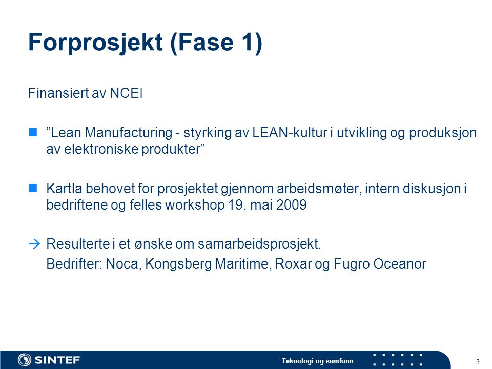 Forprosjekt (Fase 1) Finansiert av NCEI