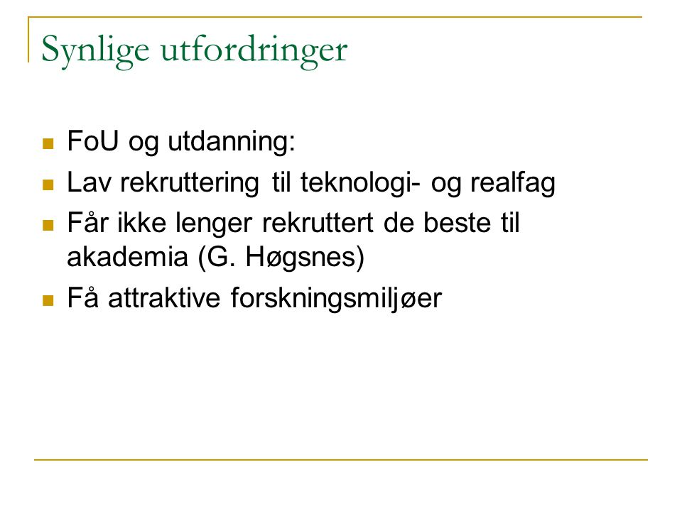 Synlige utfordringer FoU og utdanning:
