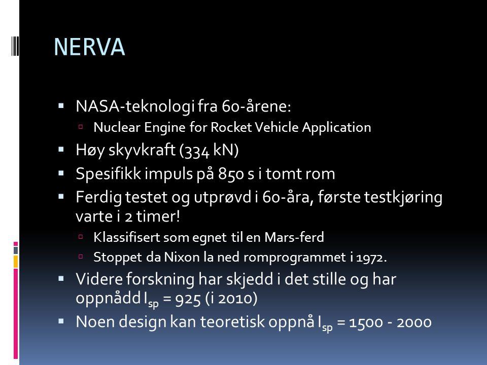 NERVA NASA-teknologi fra 60-årene: Høy skyvkraft (334 kN)