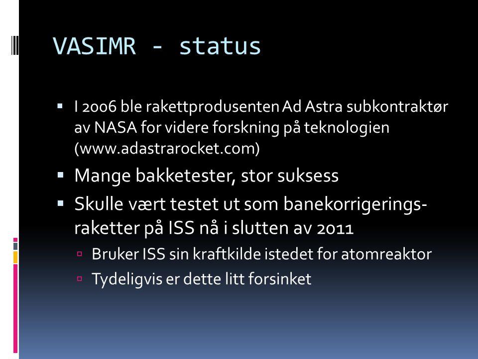 VASIMR - status Mange bakketester, stor suksess