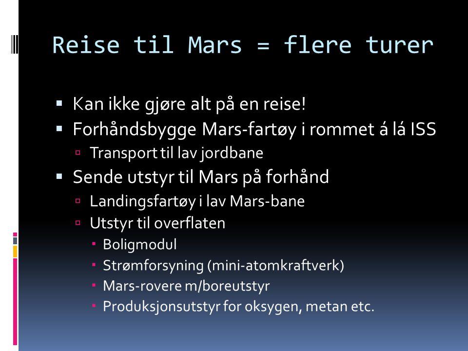 Reise til Mars = flere turer