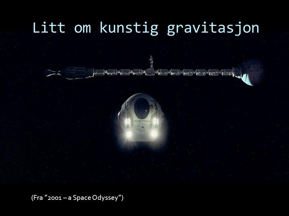 Litt om kunstig gravitasjon