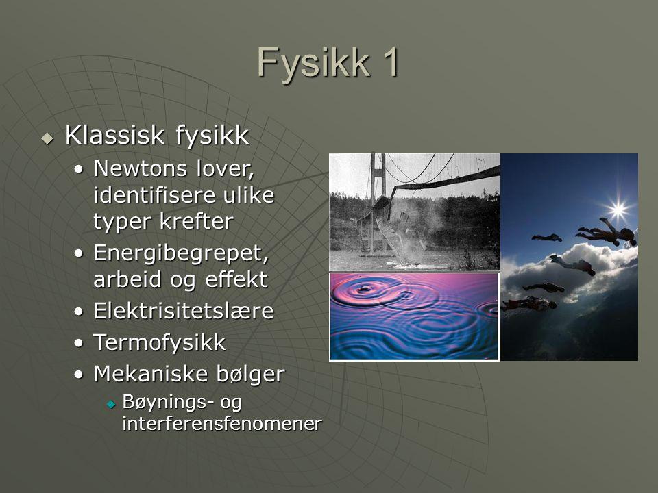 Fysikk 1 Klassisk fysikk