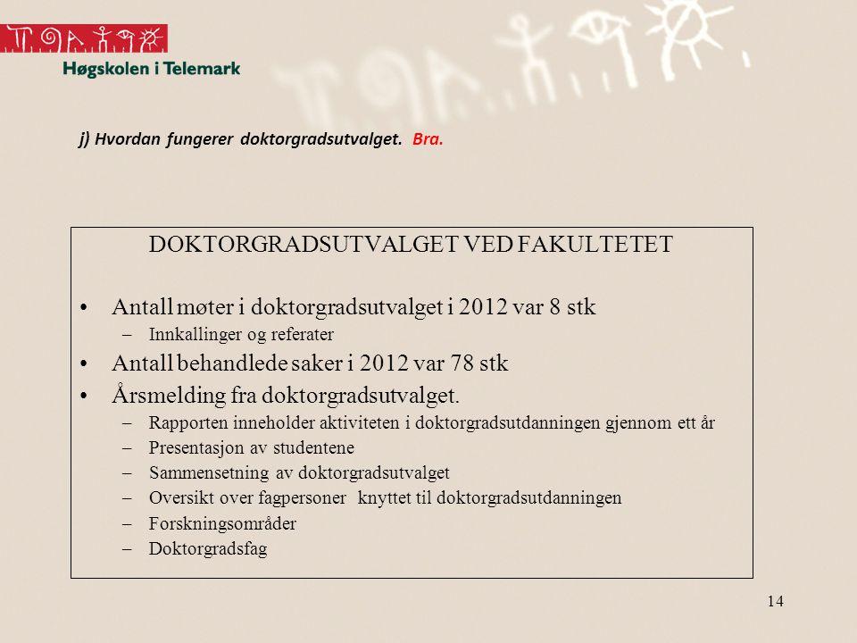 DOKTORGRADSUTVALGET VED FAKULTETET