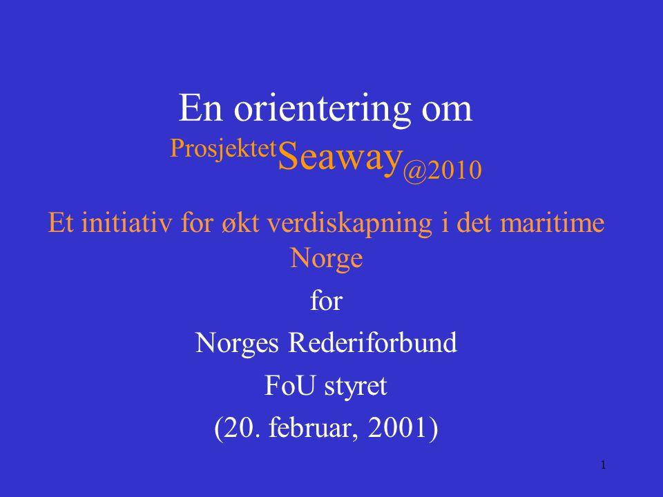 En orientering om ProsjektetSeaway@2010