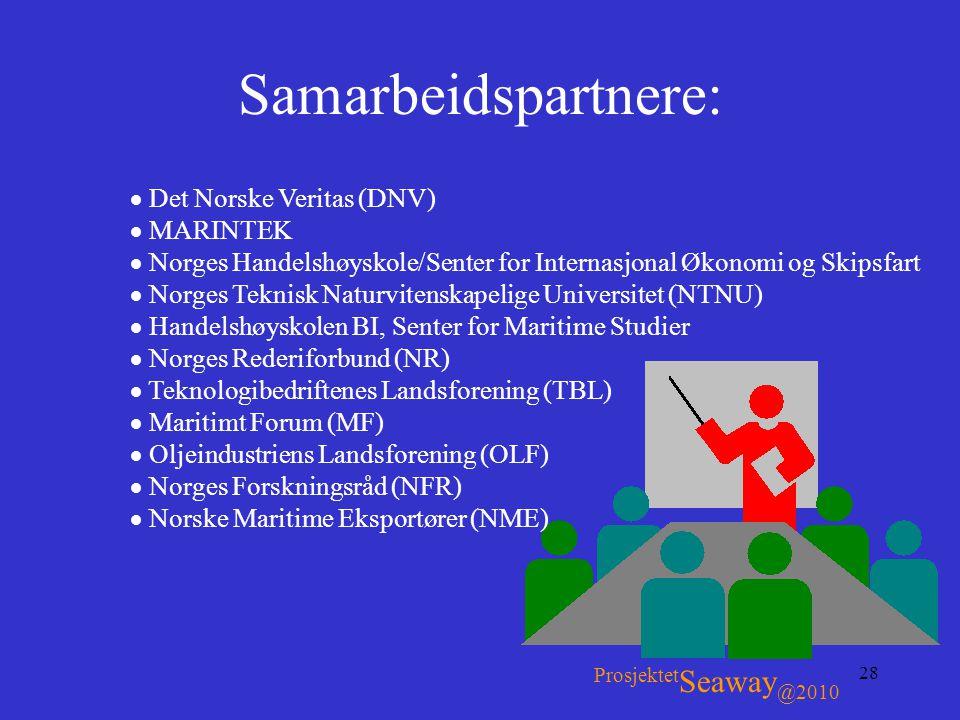 Samarbeidspartnere: ProsjektetSeaway@2010 Det Norske Veritas (DNV)