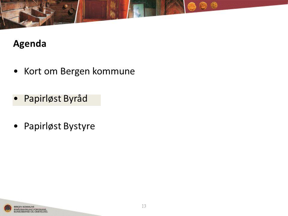 Agenda Kort om Bergen kommune Papirløst Byråd Papirløst Bystyre 13 13