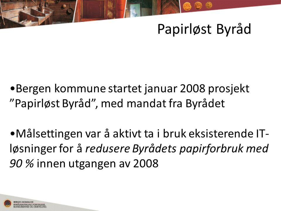 Papirløst Byråd Bergen kommune startet januar 2008 prosjekt Papirløst Byråd , med mandat fra Byrådet.