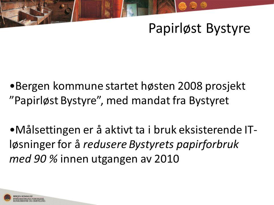 Papirløst Bystyre Bergen kommune startet høsten 2008 prosjekt Papirløst Bystyre , med mandat fra Bystyret.