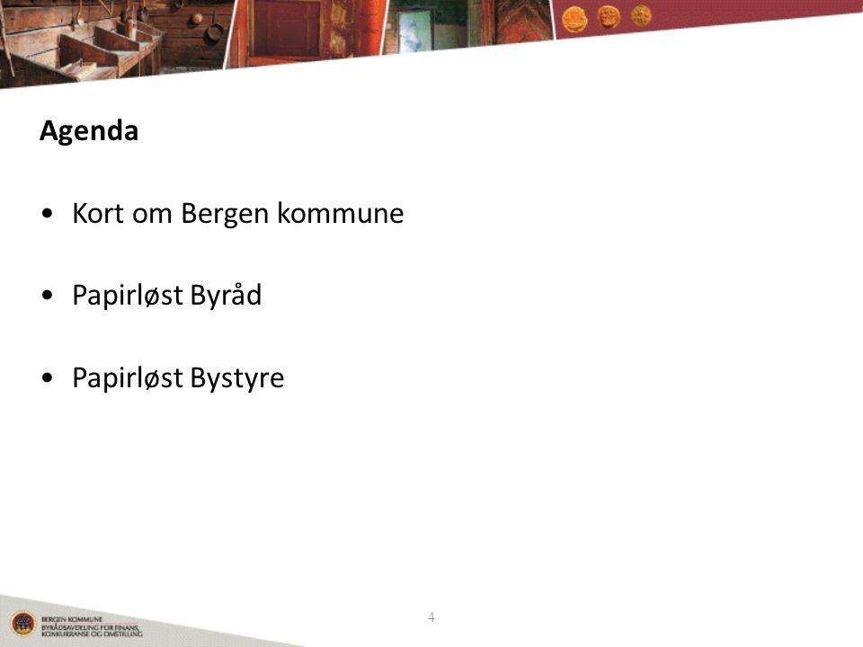 Agenda Kort om Bergen kommune Papirløst Byråd Papirløst Bystyre 4 4