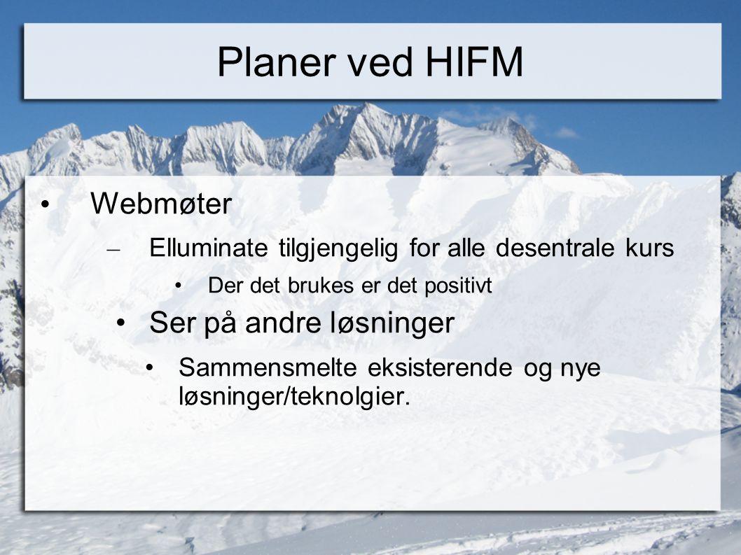 Planer ved HIFM Webmøter Ser på andre løsninger