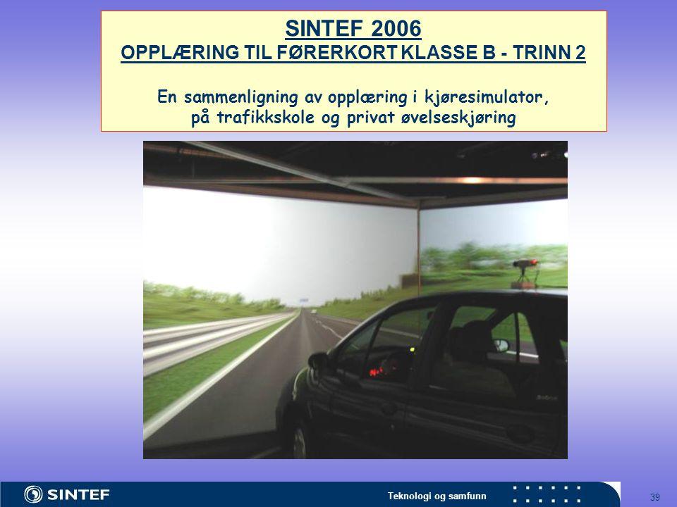 SINTEF 2006 OPPLÆRING TIL FØRERKORT KLASSE B - TRINN 2