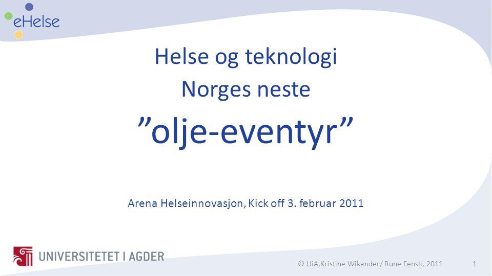 Arena Helseinnovasjon, Kick off 3. februar 2011