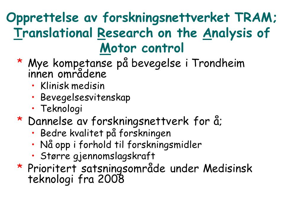 Opprettelse av forskningsnettverket TRAM; Translational Research on the Analysis of Motor control