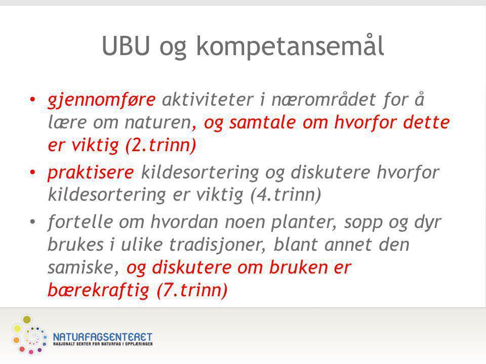 UBU og kompetansemål gjennomføre aktiviteter i nærområdet for å lære om naturen, og samtale om hvorfor dette er viktig (2.trinn)