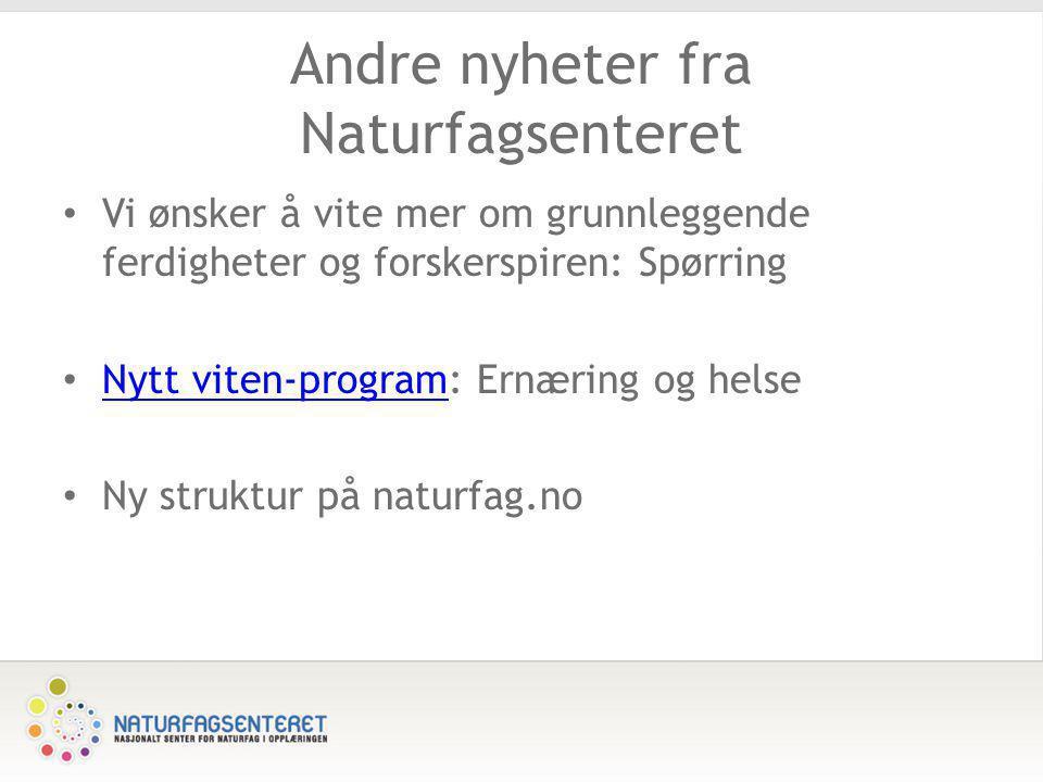 Andre nyheter fra Naturfagsenteret
