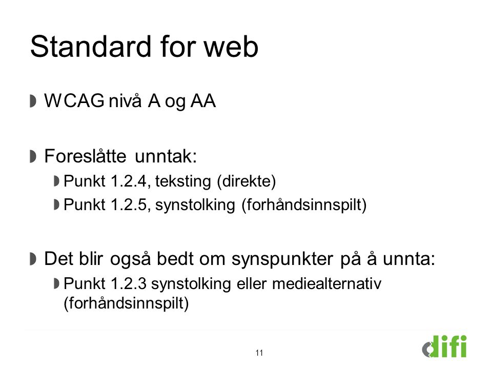 Standard for web WCAG nivå A og AA Foreslåtte unntak: