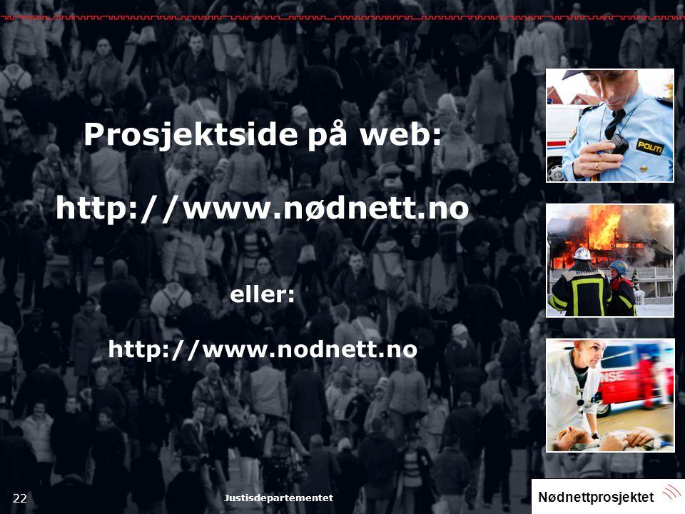 Prosjektside på web: http://www.nødnett.no eller: http://www.nodnett.no