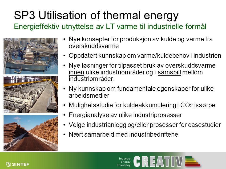 SP3 Utilisation of thermal energy Energieffektiv utnyttelse av LT varme til industrielle formål