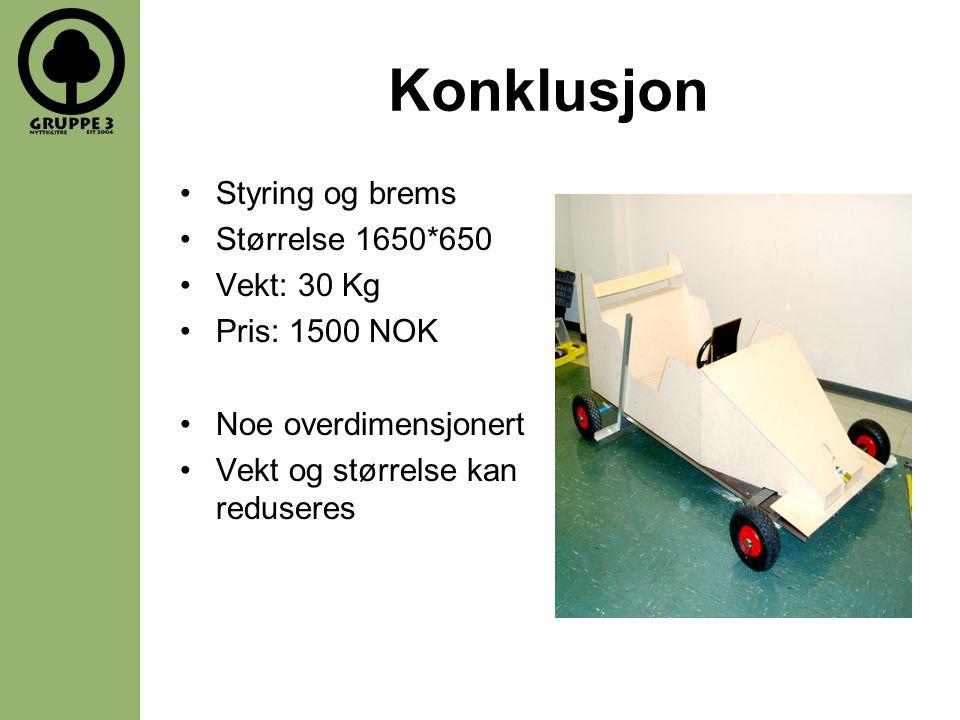 Konklusjon Styring og brems Størrelse 1650*650 Vekt: 30 Kg