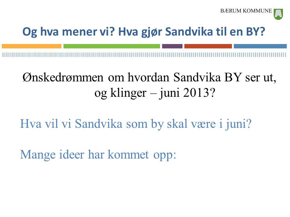 Og hva mener vi Hva gjør Sandvika til en BY