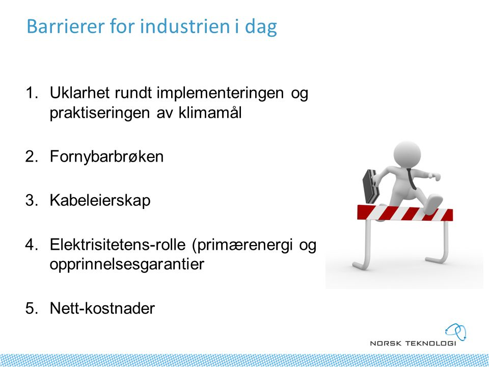 Barrierer for industrien i dag