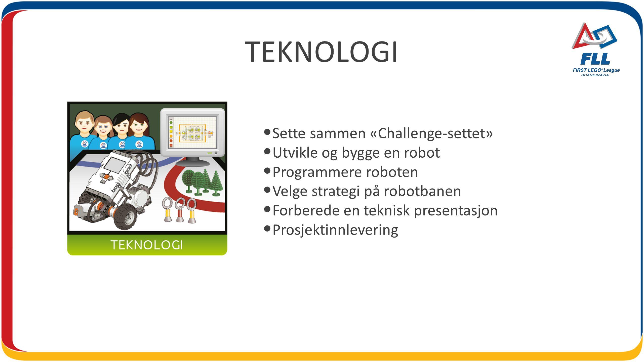 TEKNOLOGI Sette sammen «Challenge-settet» Utvikle og bygge en robot