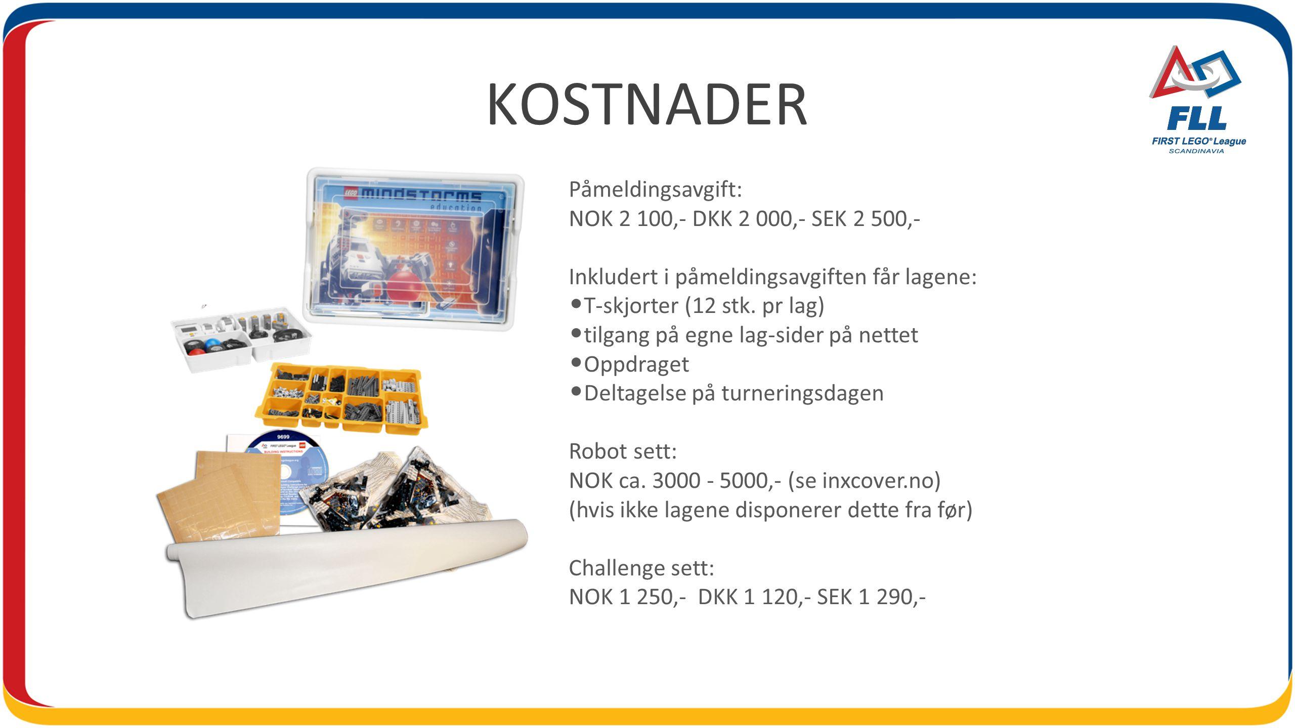KOSTNADER Påmeldingsavgift: NOK 2 100,- DKK 2 000,- SEK 2 500,-