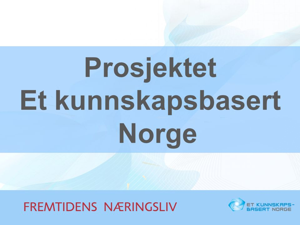 Prosjektet Et kunnskapsbasert Norge