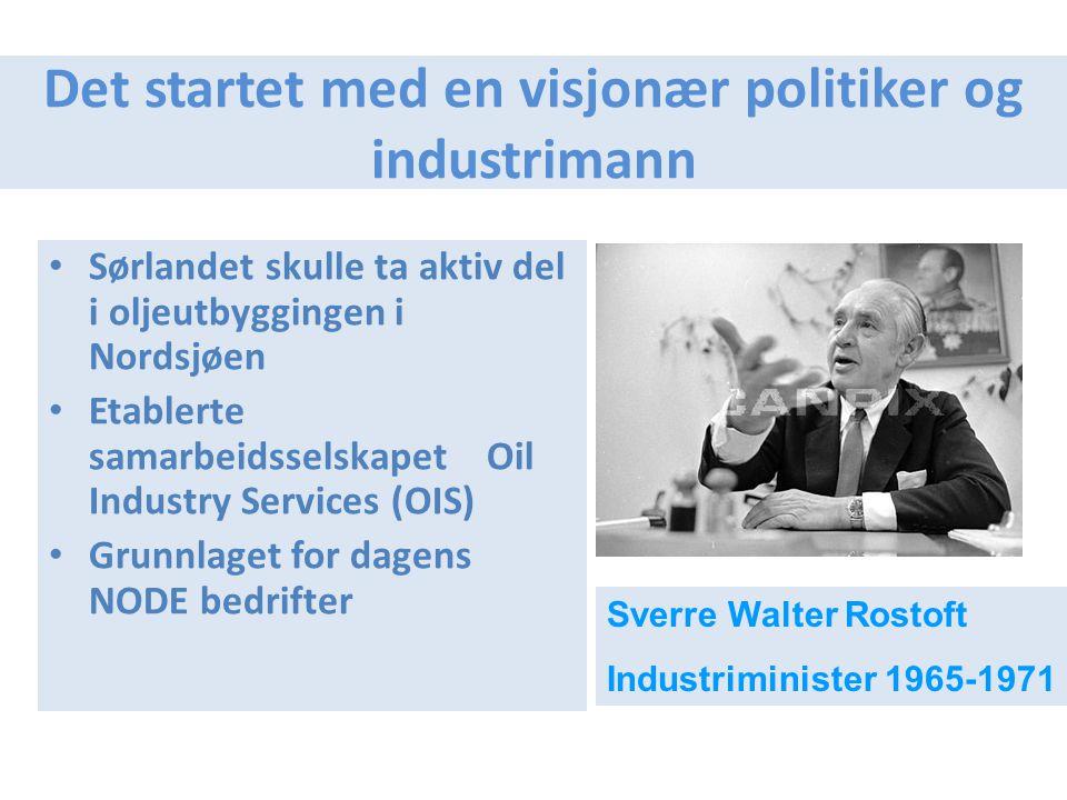Det startet med en visjonær politiker og industrimann